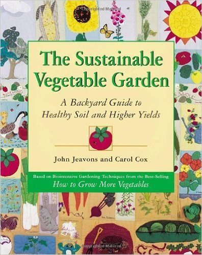 How to Grow More Vegetables, Eighth Edition: Than You Ever Thought Possible on Less Land Than You Thought Possible